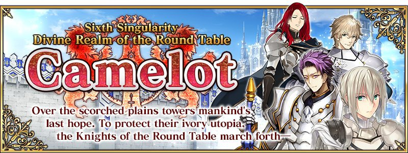 Fate Grand Order News Sixth Singularity Divine Realm Of The Round Table Camelot Saiko Amino