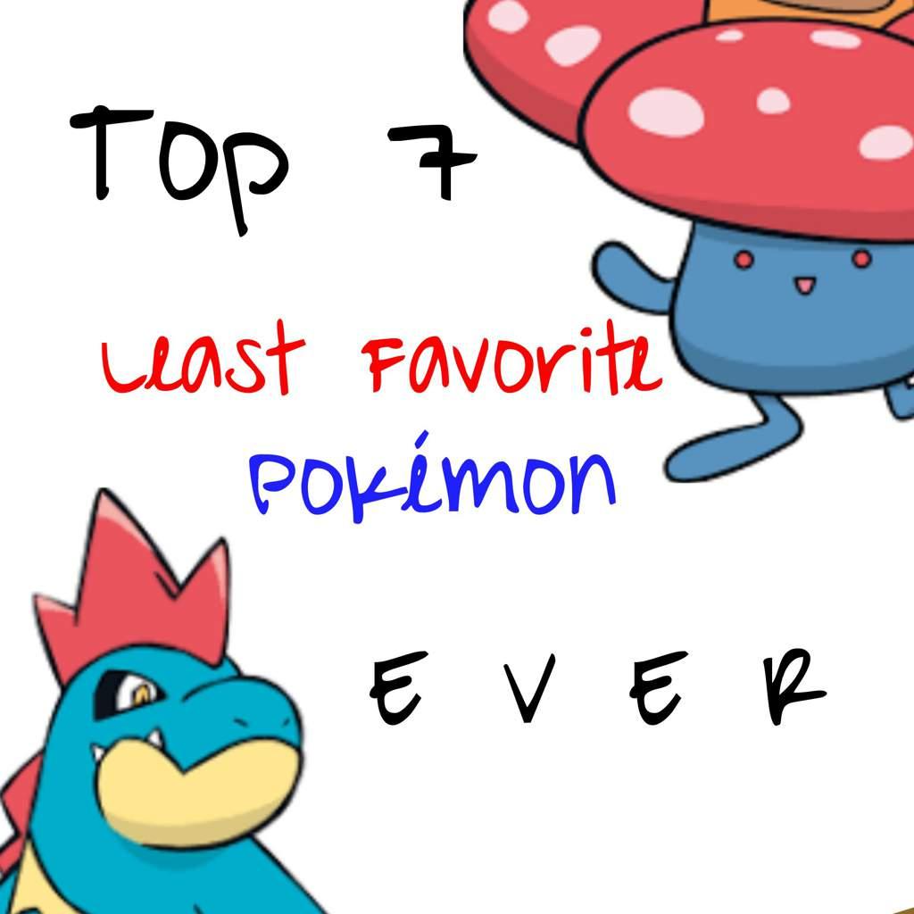 Top 7 Least Favorite Pokémon E V E R ! | Pokemon GO Amino