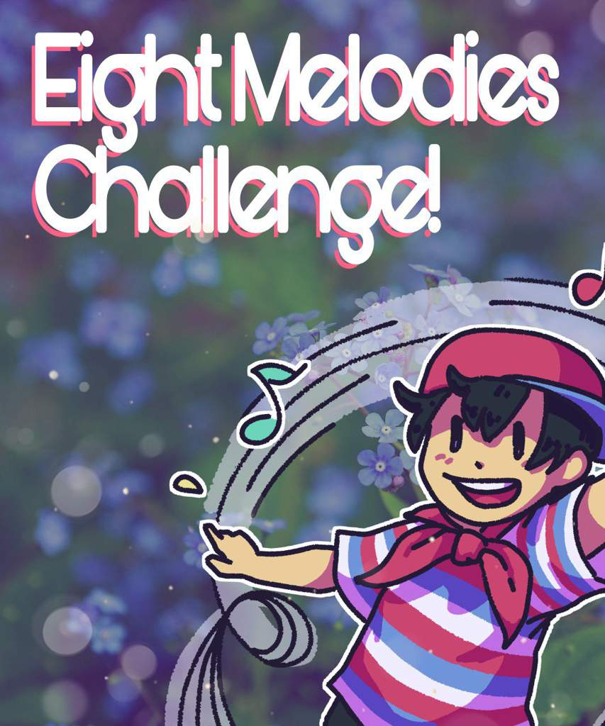 Eight Melodies Challenge! | EarthBound Amino