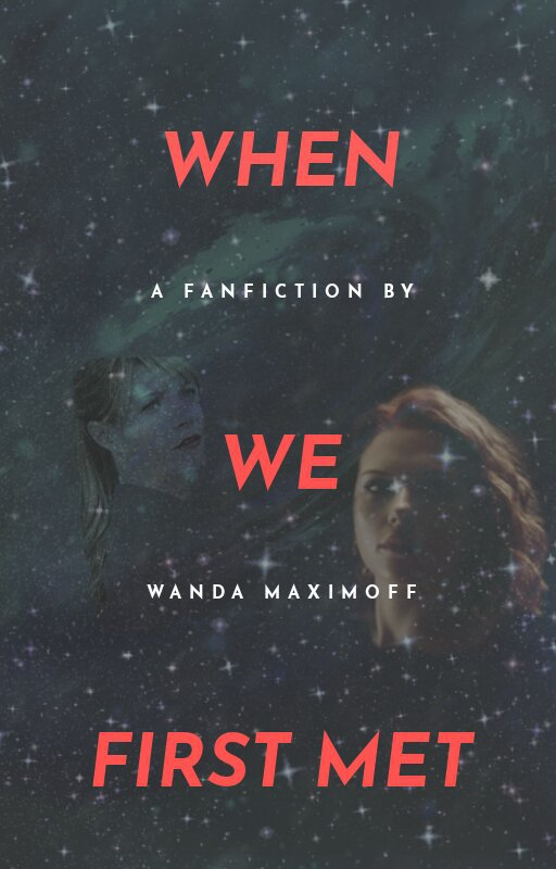 When we first met: A Natasha Romanoff and Pepper Potts Fanfiction