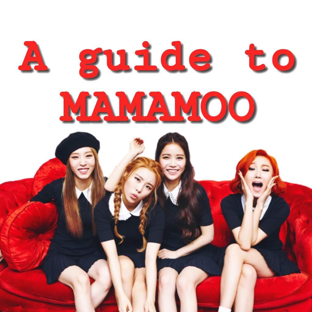 A beginners guide to MAMAMOO   K-Pop Amino