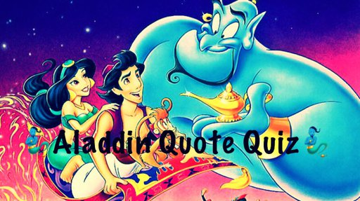 🧞‍♂️aladdin quote quiz 🧞‍♂️ about disney amino