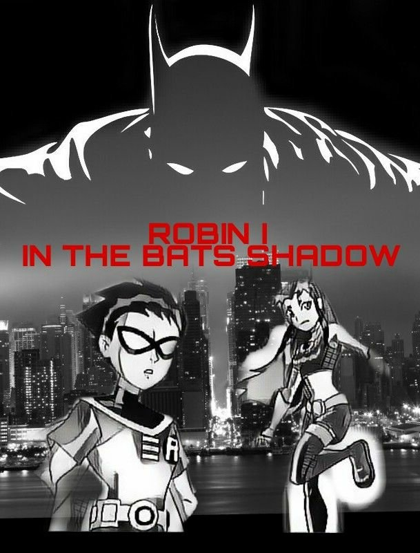 new fan fiction in the works robin i in the bats shadow dc