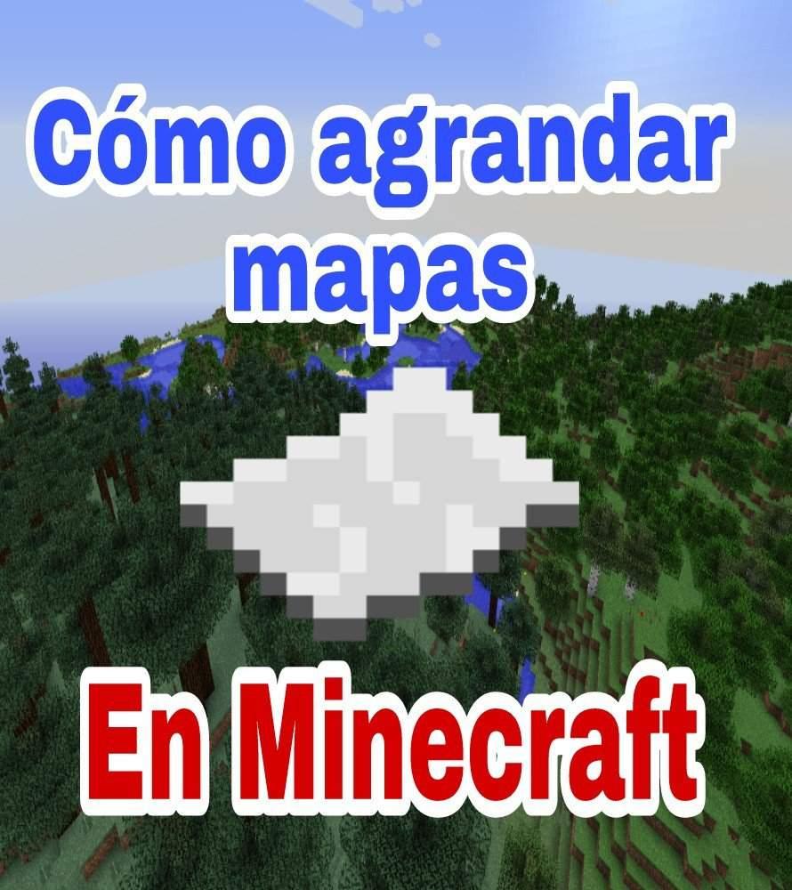 Cómo Agrandar Un Mapa En Minecraft Pe Minecraft Amino Crafters Amino