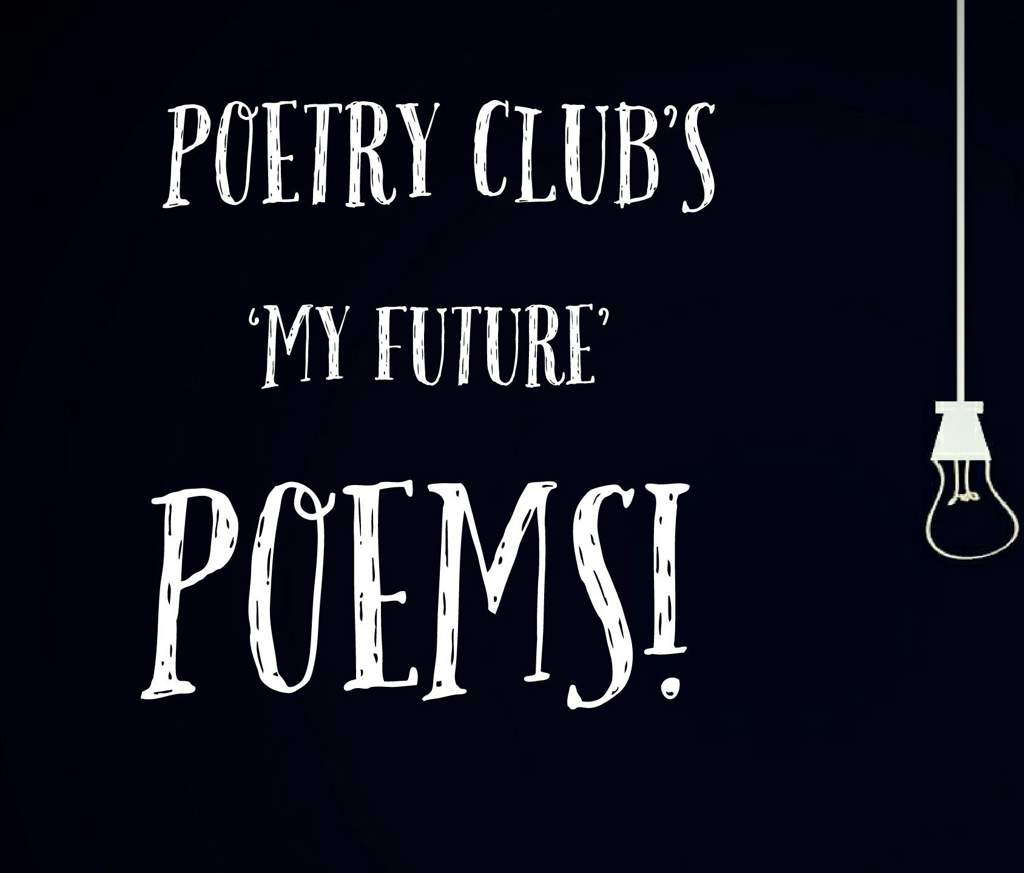 Poetry Club's 'My Future' Poems! | School Amino