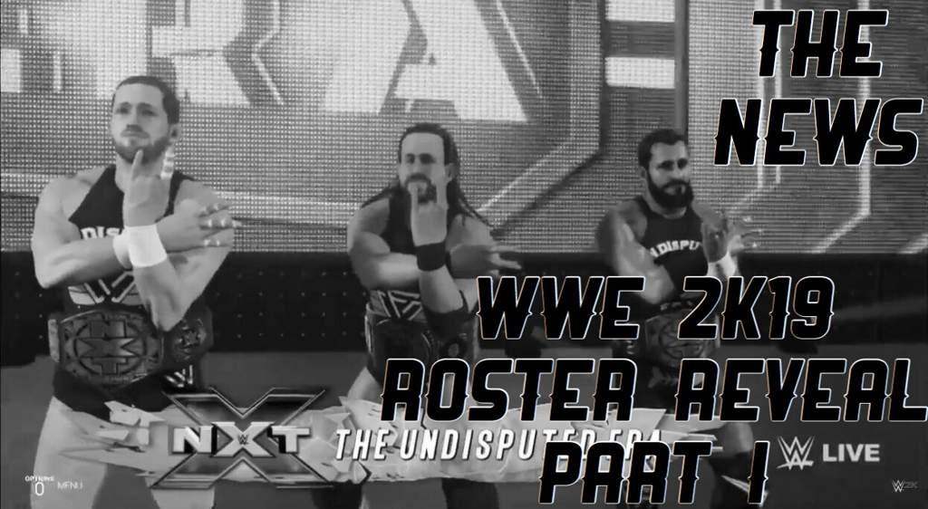 The News: WWE 2K19 Roster Reveal - Part I | Wrestling Amino
