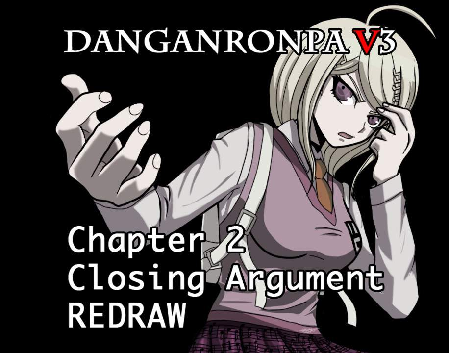 V3 Spoilers- Chapter 2 Closing Argument Redraw | Danganronpa Amino