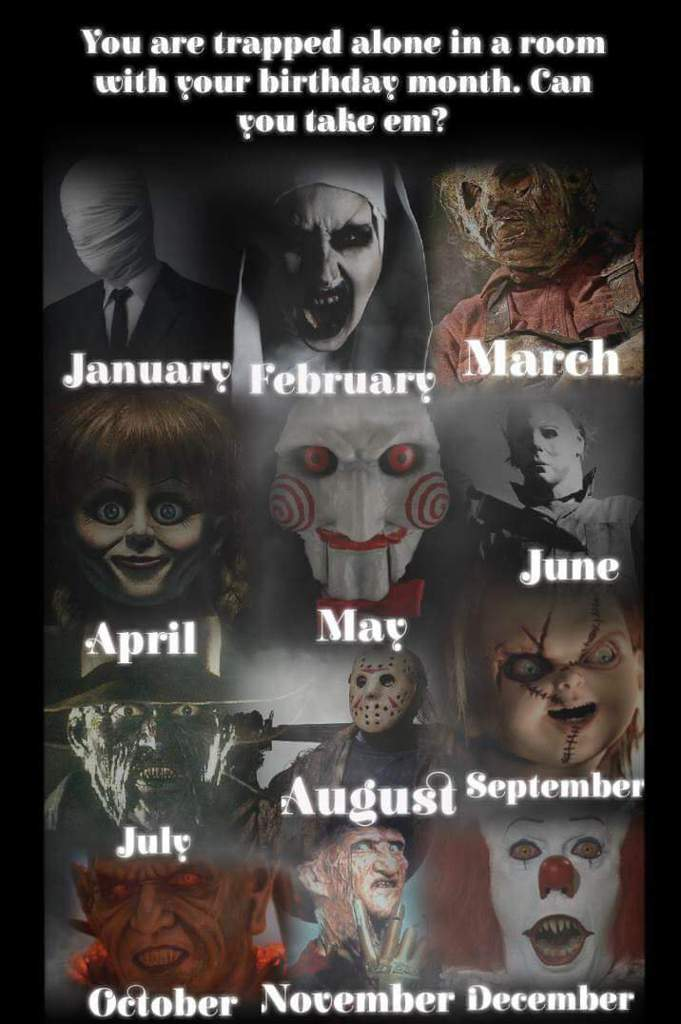 Your birth month, can you take em? | Horror Amino