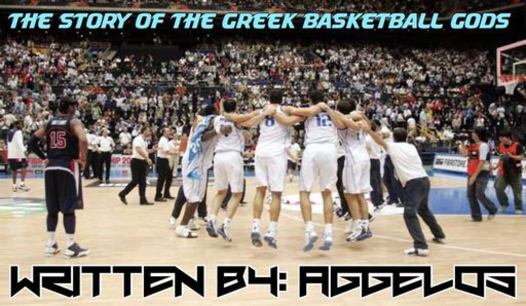 3531d985e ... join me as I ll tell you a wonderful basketball story. A story of how  twelve insignificant ballers from Greece reached the top of the world.