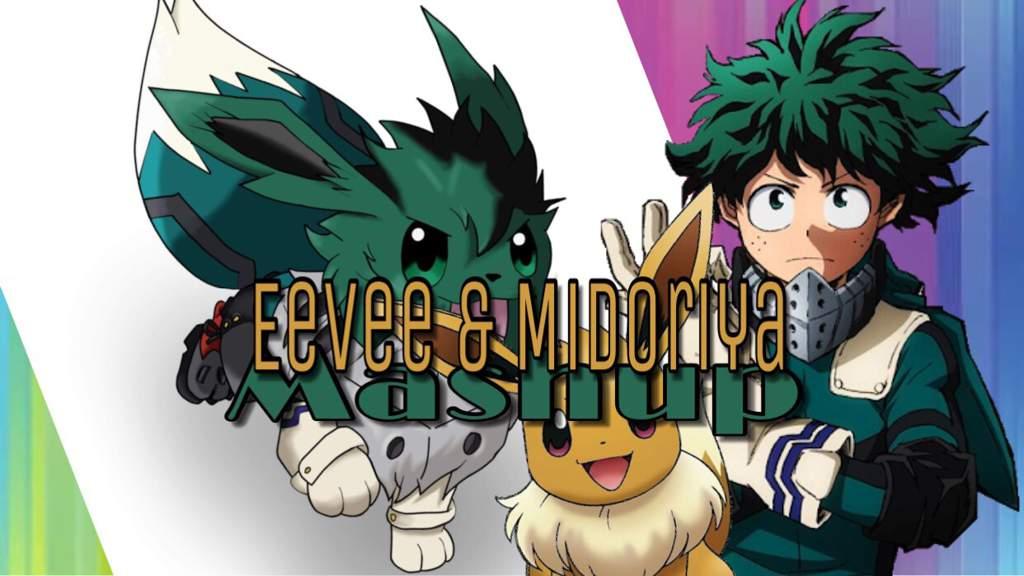 Pokemon My Hero Academia Mashup Eevee Izuku Midoriya