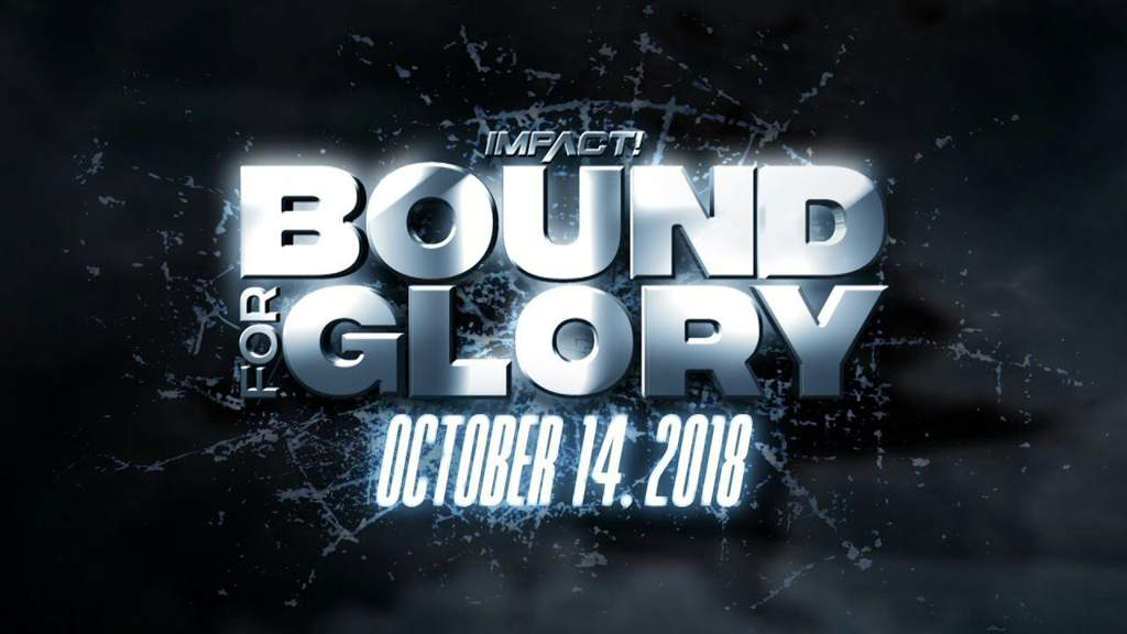 Bound For Glory 2018 Preview Wrestling Amino