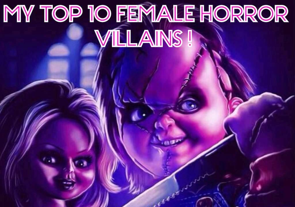 MY TOP 10 FEMALE HORROR VILLAINS! | Horror Amino