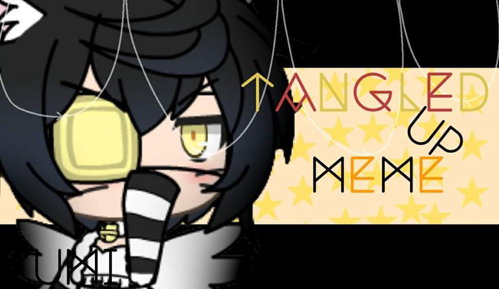 Tangled Up Meme Gacha Life Eee Gacha Studio Amino Amino