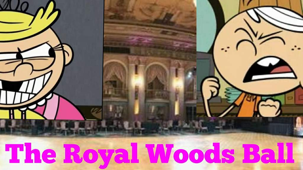 Loud House Fanfic: The Royal Woods Ball | The Loud House