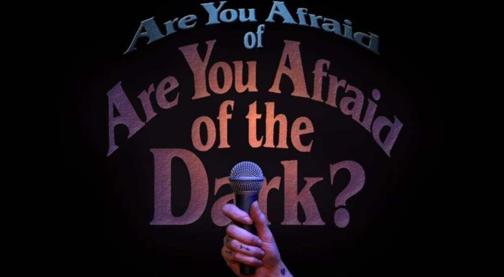 Are You Afraid of Are You Afraid of the Dark Podcast Episode