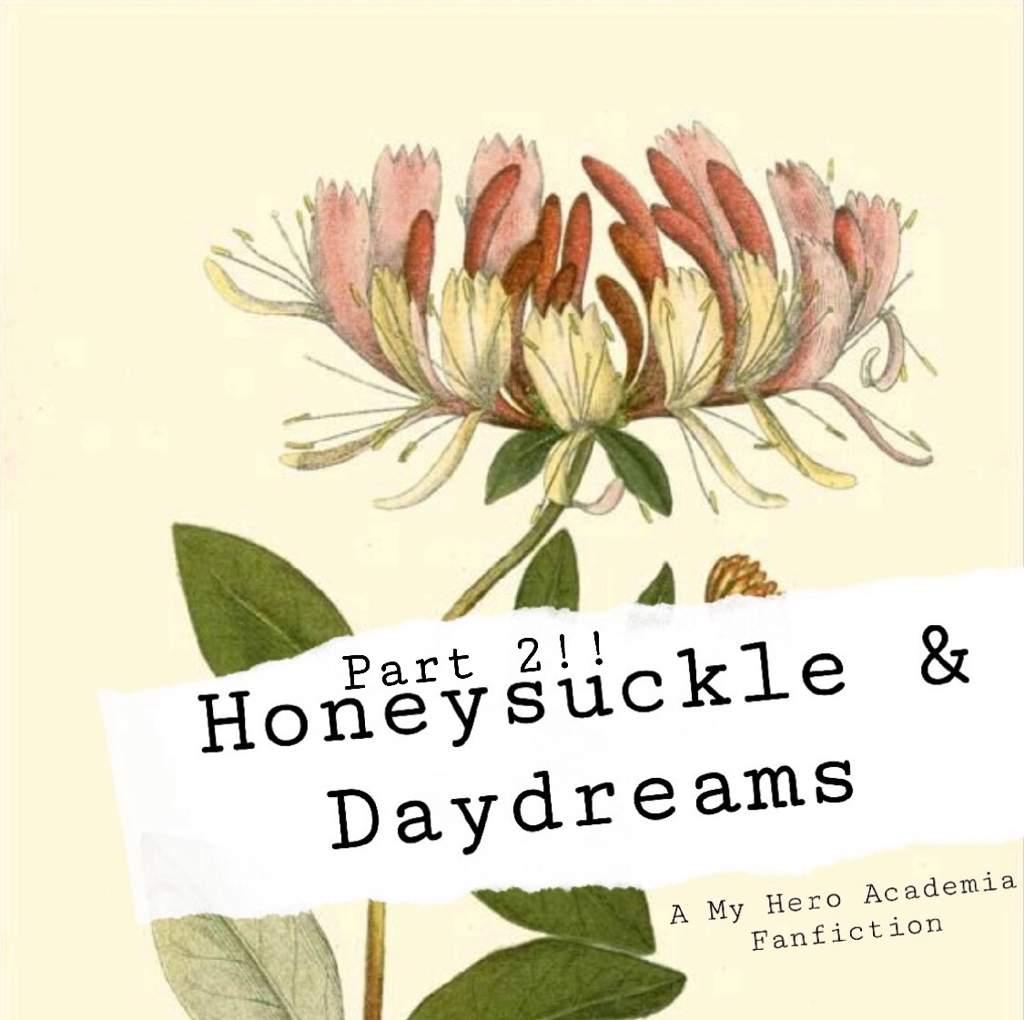 Honeysuckle & Daydreams (Part II)   My Hero Academia Amino