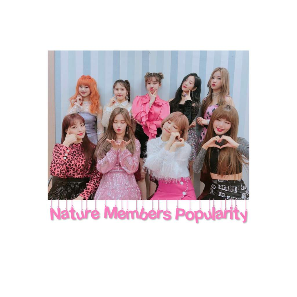 Nature Members Popularity 4 Nature ˄¤ì´ì²˜ Amino Because their ceo is a former sm director and has industry connections nature has had access to a. nature members popularity 4 nature
