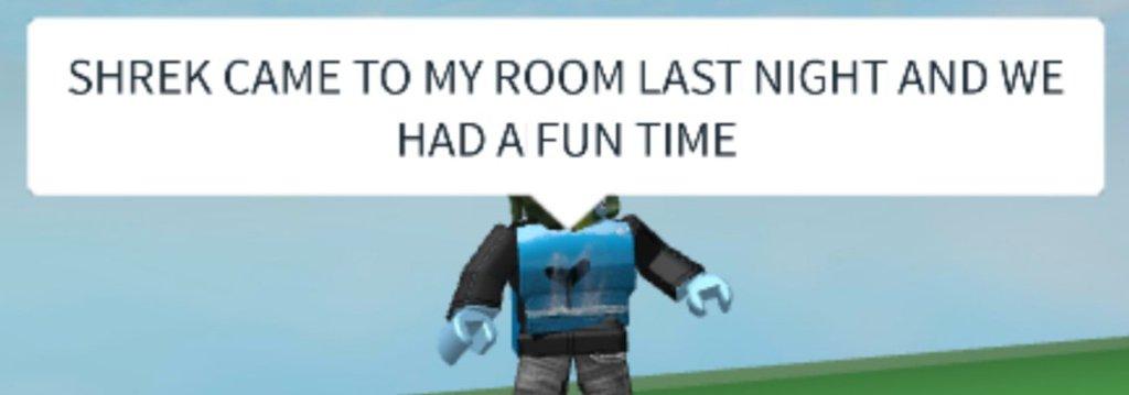 I Love Shrek Roblox I Love Saying Random Shit Out Of Nowhere On Roblox Dank Memes Amino