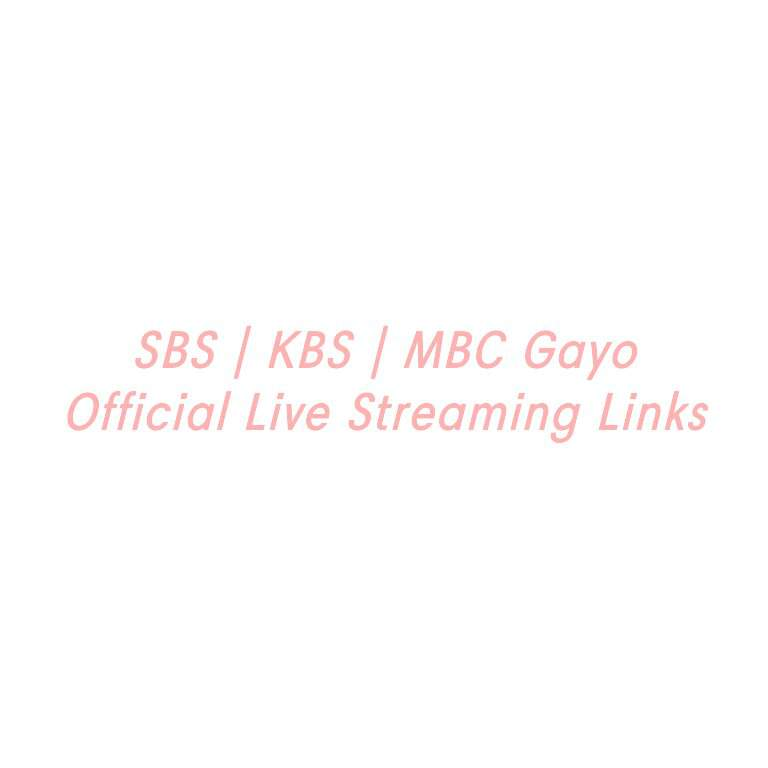 KBS|MBC Gayo Official Live Streaming Links (UPDATED) | ARMY's Amino