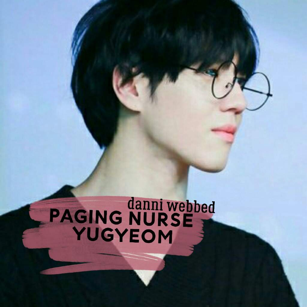 Paging Nurse Yugyeom (oneshot ff) | K-Pop _ Amino