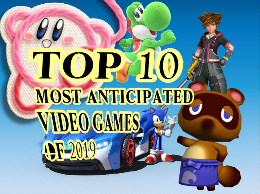 Top 10 Most Anticipated Video Games Of 2019 Nintendo Amino
