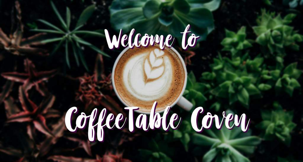 CoffeeTable Coven Magazine Issue #7 | 🐲 Hatchling Clan 🐉 Amino