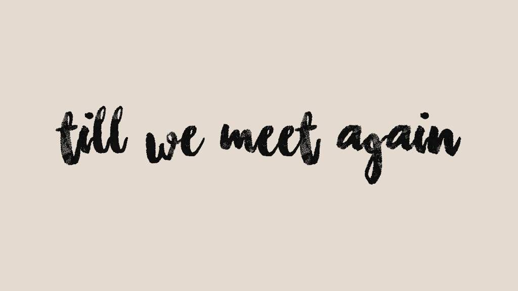 Image result for till we meet again