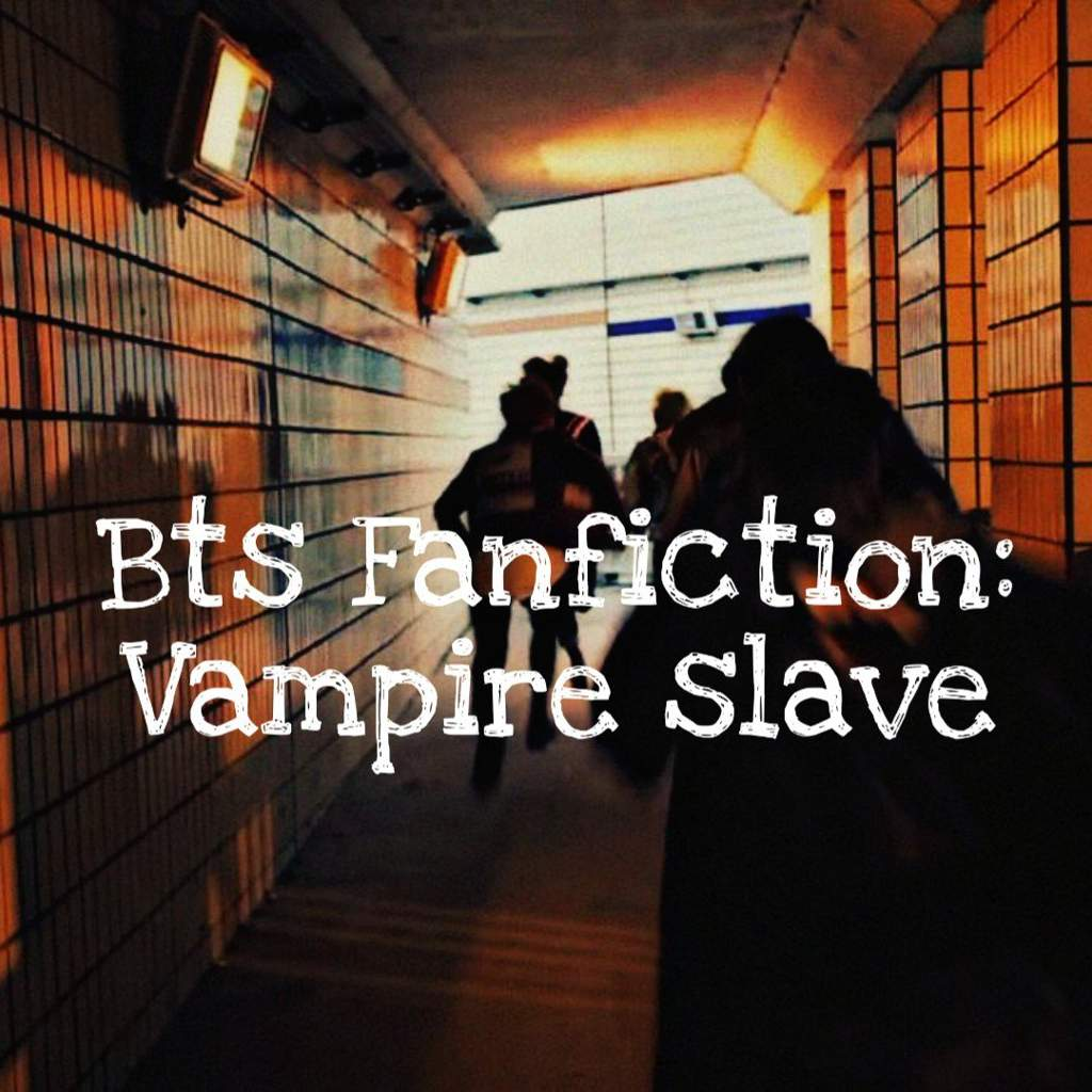 Bts Fanfiction: Vampire slave: part 13 | ARMY's Amino