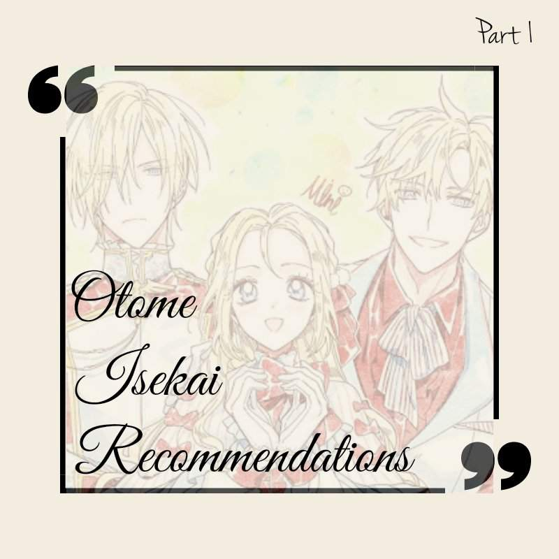 Otome Isekai Recommendations (Part 1)   Otome Amino