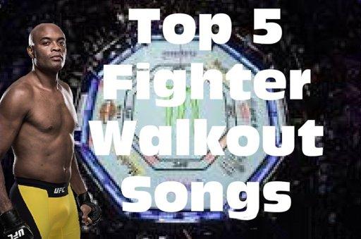 Best Mma Walkout Songs