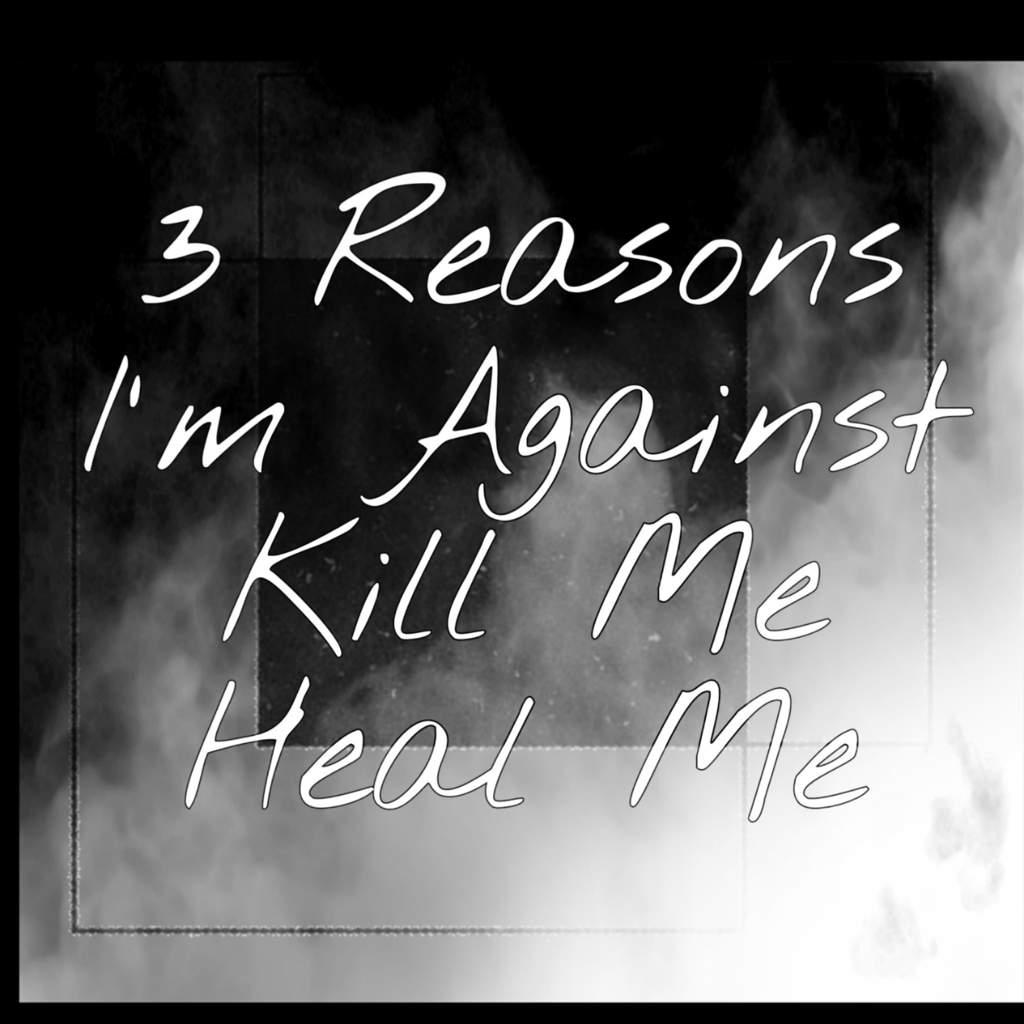 Why I Don't Like Kill Me Heal Me #ForOrAgainst Challenge | K
