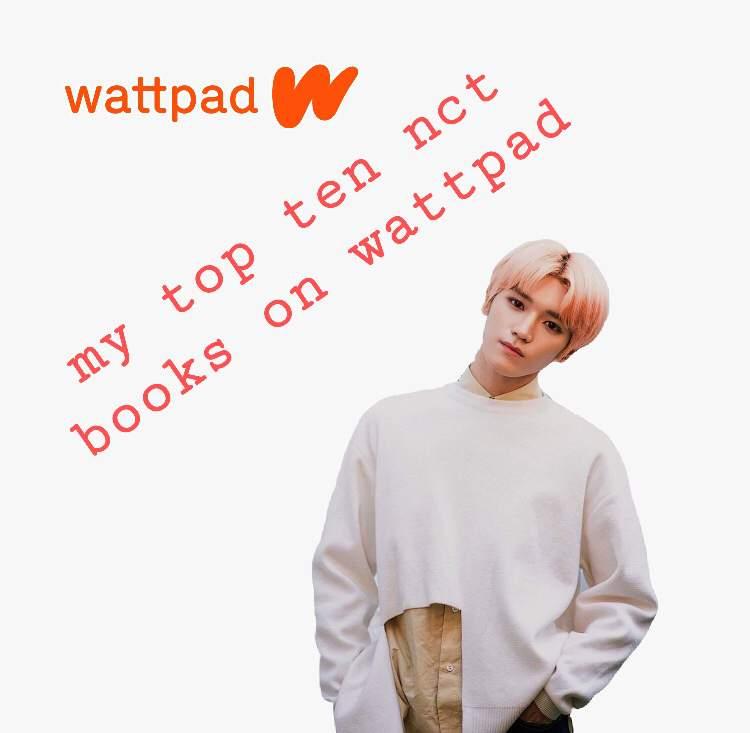 My Top 10 NCT Stories On Wattpad   NCT (엔시티) Amino