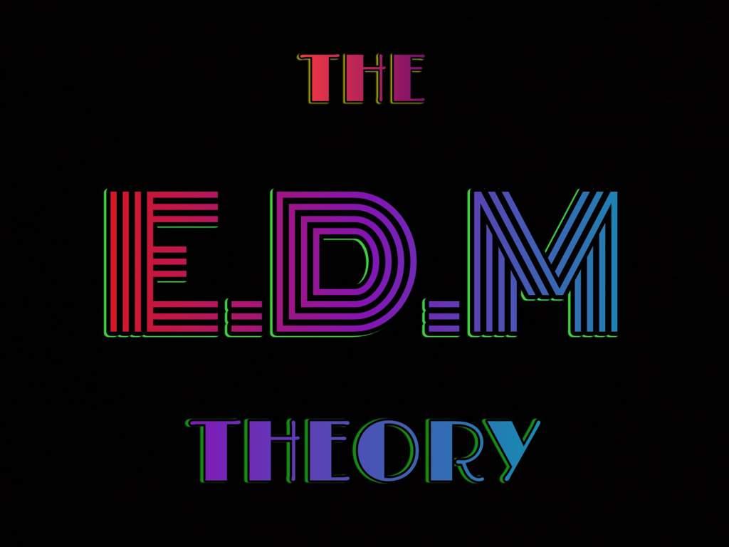 The EDM Theory   Music Amino