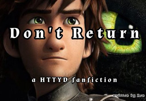 Don't Return [Chapter 2] | H T T Y D Amino