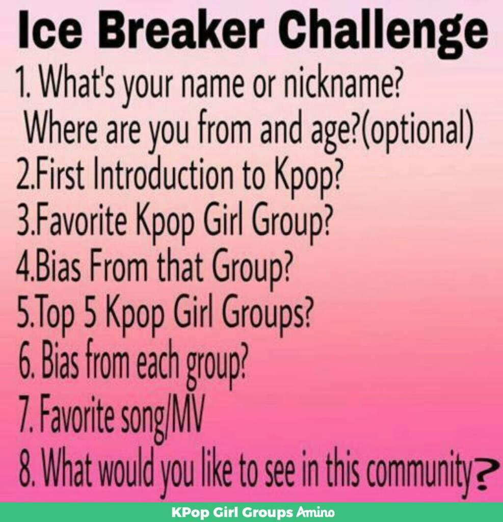 IcebreakerChallenge | KPop Girl Groups Amino