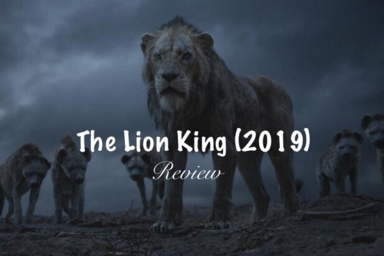 My Review Of The Lion King 2019 Part 1 The Characters
