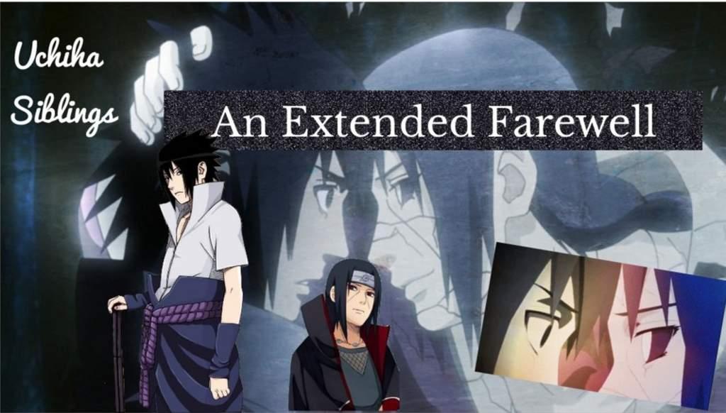 Uchiha brothers fanfic: An Extended Farewell (Shippuden Ep