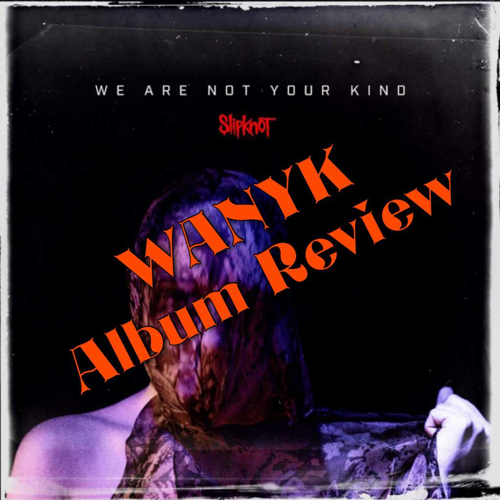 Slipknot - We Are Not Your Kind Album Review | Metal Amino